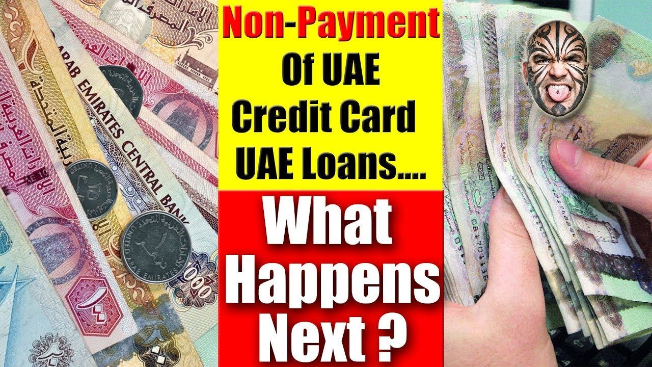 Non Payment Of Uae Credit Card Uae Loans What Happens Next