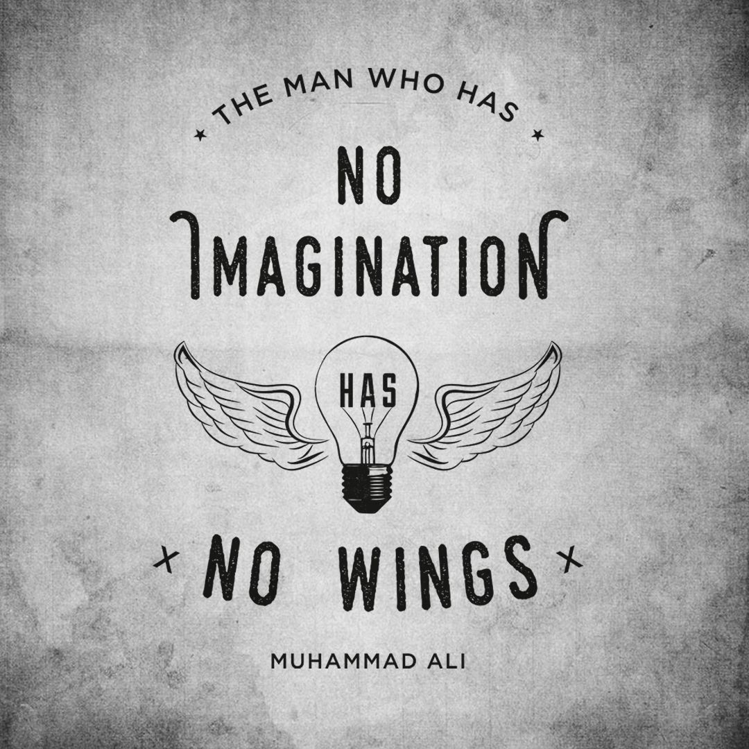"Great Graphic Design Quotes: ""The Man Who Has No Imagination, Has No Wings"""