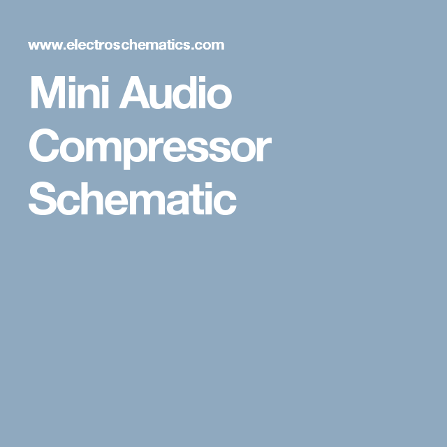 mini audio compressor schematic bar pinterest audio rh pinterest com
