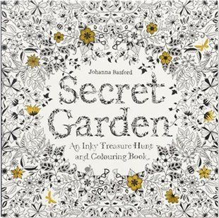 Secret Garden An Inky Treasure Hunt And Colouring Book The New Therapeutic Craze For Adults Chaptersindigoca