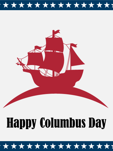Discovery Of The Land Columbus Day Card Birthday Greeting Cards By Davia Happy Columbus Day Columbus Day Columbus Day 2020