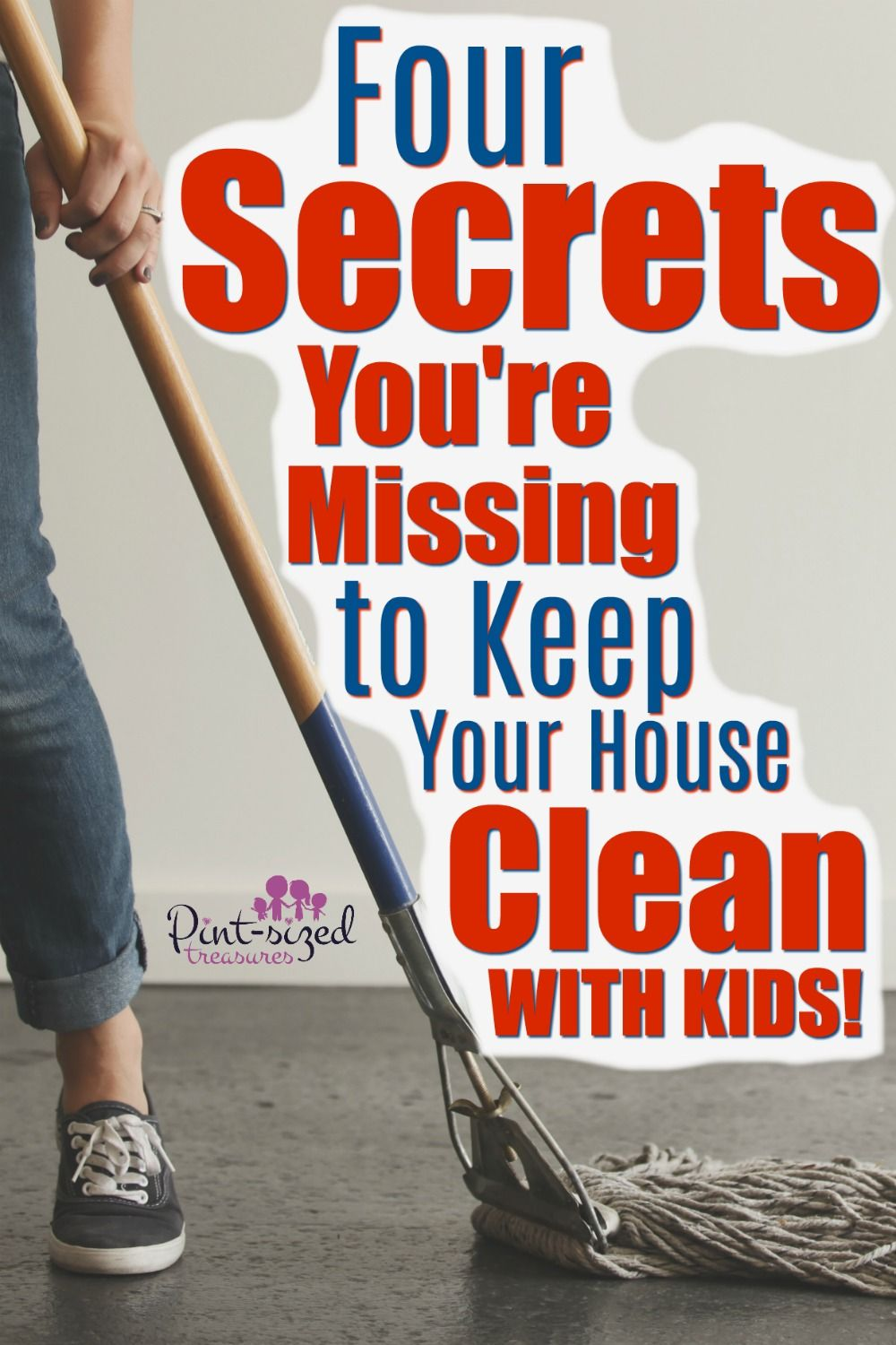 4 secrets youre missing to keep your house clean with