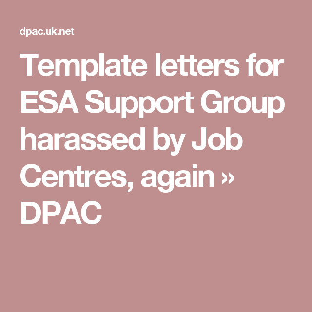 Template Letters For ESA Support Group Harassed By Job Centres - Esa template letter