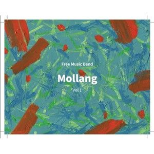MOLLANG / FREE MUSIC BAND MOLLANG VOL 1 [MOLLANG][CD] :韓国音楽専門ソウルライフレコード