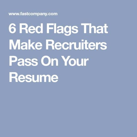 6 Red Flags That Make Recruiters Pass On Your Resume - Job interview advice, Resume skills, Resume tips, Resume, Interview advice, Job posting - Fix the things that are stopping you from landing job interviews