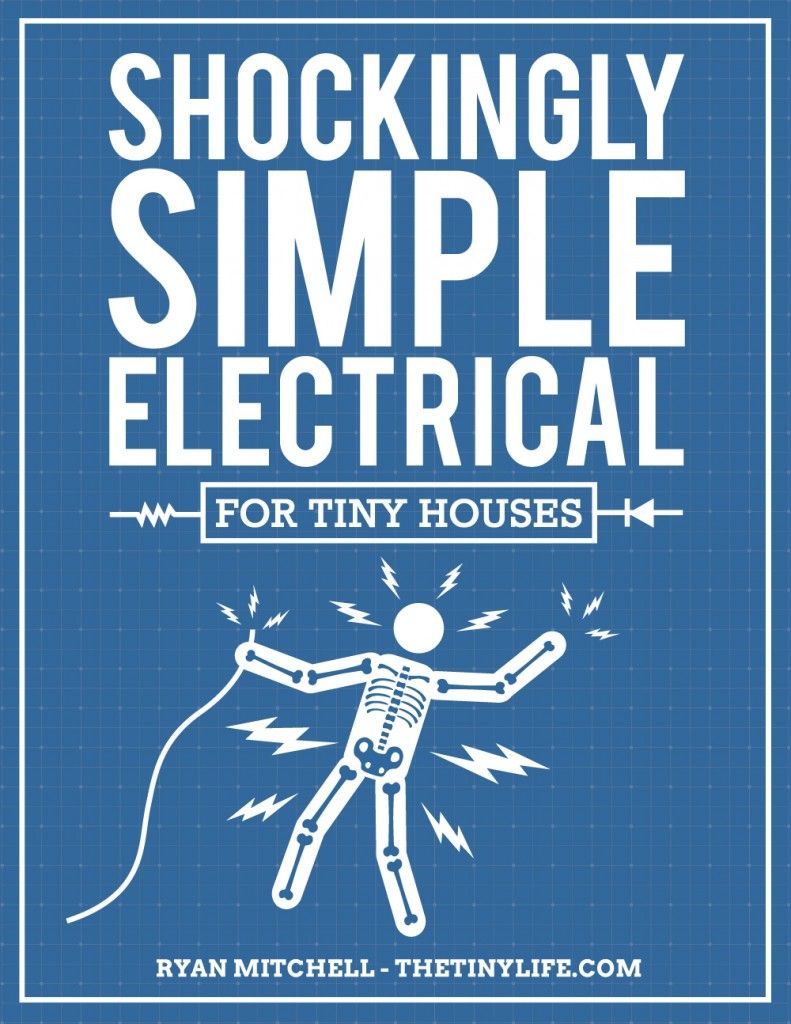 Shockingly Simple Electrical for tiny houses ! 135 page PDF good to ...