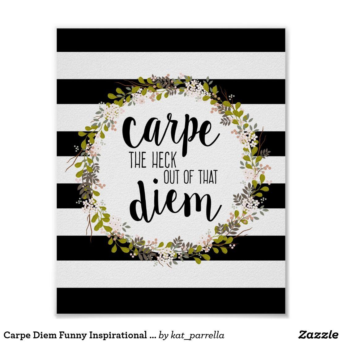 Carpe Diem Funny Inspirational Quote Art Print Funny Inspirational Quotes Wall Art Quotes Quote Posters