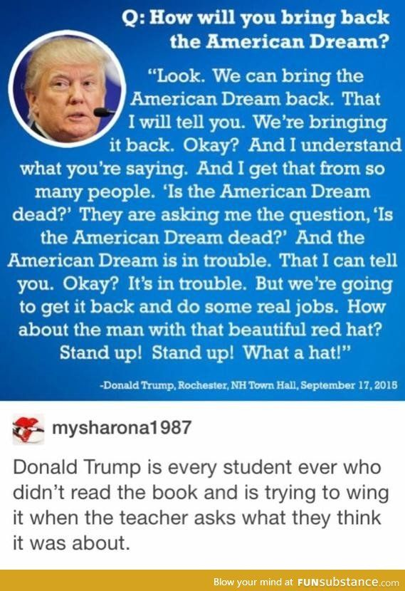 Donald Trump Is Every Student Ever Everyday Funnies Donald Trump Tumblr Funny Dumb Dumber