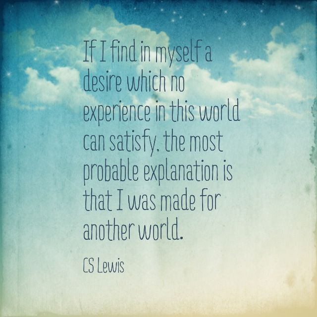 I Was Made For Another World Cs Lewis Quote Smart People