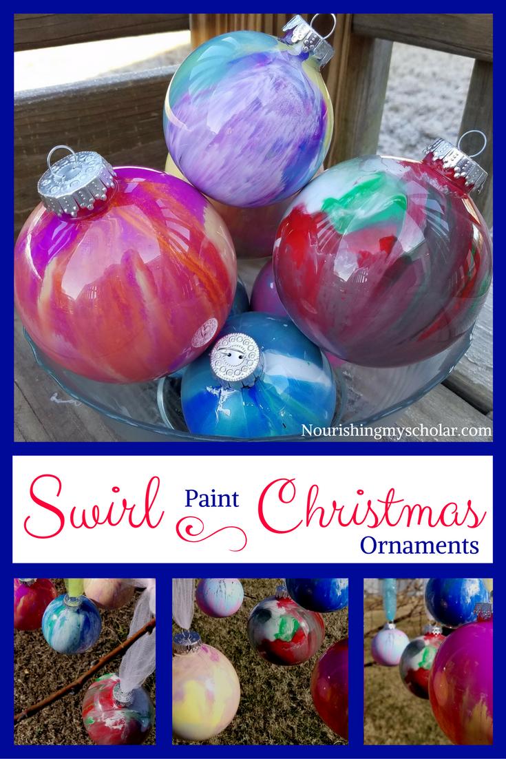 Swirl Paint Christmas Ornaments Nourishing My Scholar Kids Christmas Ornaments Painted Christmas Ornaments Clear Christmas Ornaments
