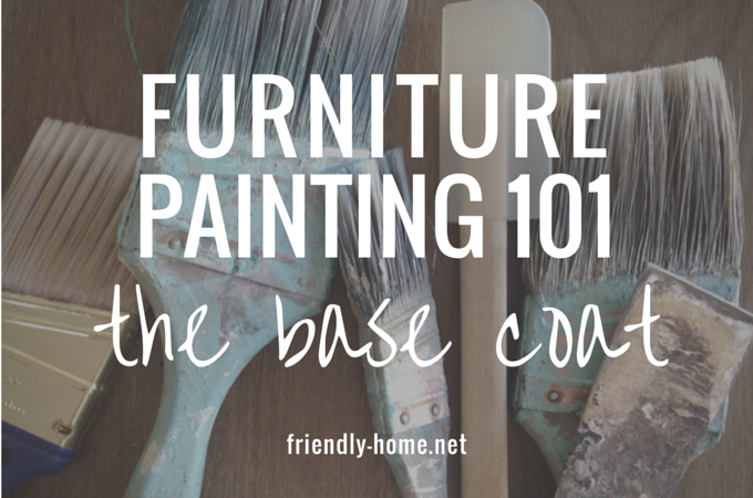 Furniture Painting 101: choosing the right base coat | From The Friendly Home