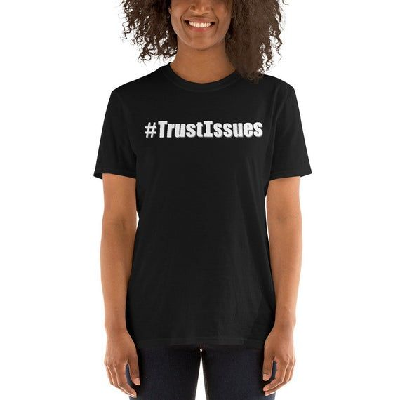 Hashtag Trust Issues Shirt Funny Dating Relationships Short-Sleeve Unisex T-Shirt by JJsPrintShop
