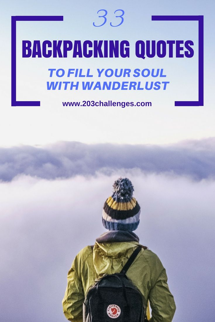 33 backpacking quotes to fill your soul with wanderlust ...