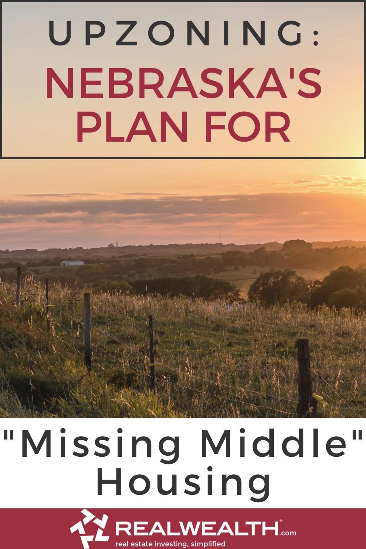 Podcast Article Upzoning Nebraska S Plan For Missing Middle Housing In 2020 Real Estate Investing Passive Income Real Estate Nebraska