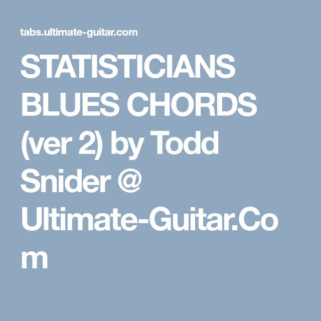 Statisticians Blues Chords Ver 2 By Todd Snider Ultimate Guitar