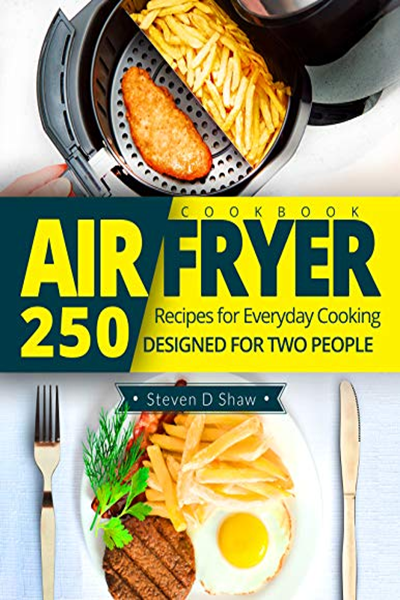 (2018) Air Fryer Cookbook 250 Recipes for Everyday