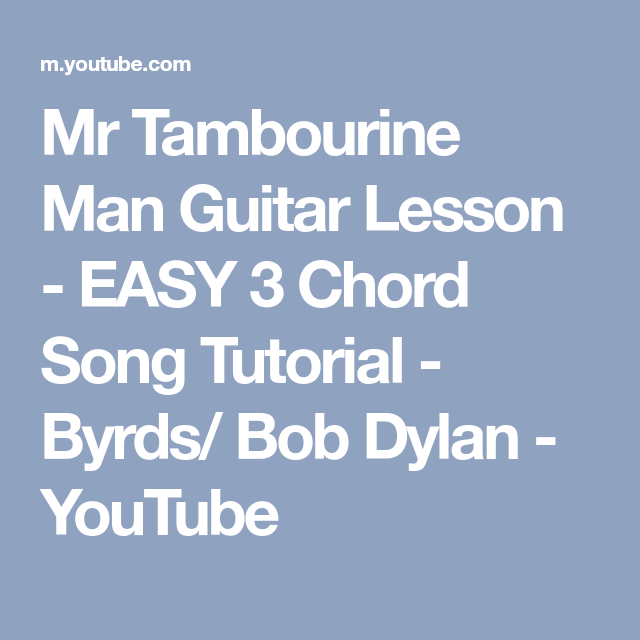 Mr Tambourine Man Guitar Lesson - EASY 3 Chord Song Tutorial - Byrds ...