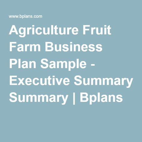 Agriculture Fruit Farm Business Plan Sample Executive Summary - Agriculture business plan template