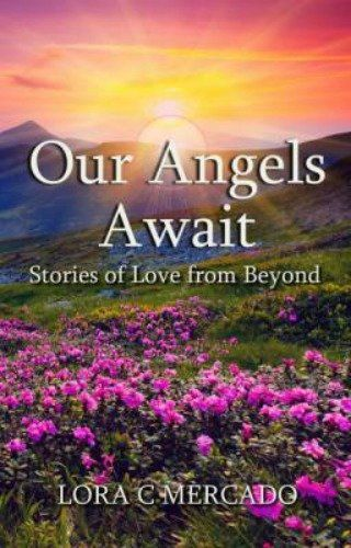 Spirituality / Angels: Our Angels Await by Lora C Mercado - Read A Chapter Today!