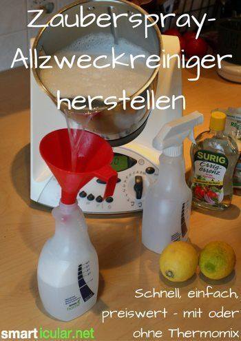 zauberspray mit oder ohne thermomix herstellen pinterest hausmittel reinigen und thermomix. Black Bedroom Furniture Sets. Home Design Ideas