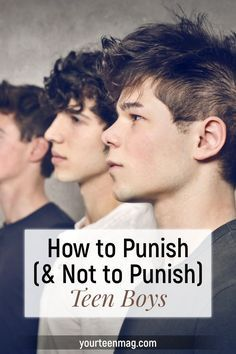 Punishing a Teenage Boy: What Should You Do and Not Do? #parenting