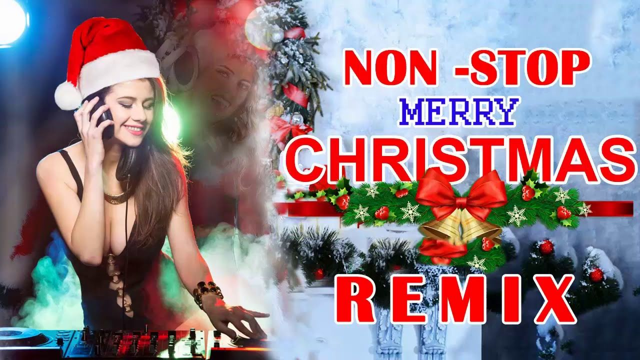 Christmas Remix 2020 Non Stop Christmas Songs Remix 2019 Christmas Christmas Music Christmas Song Christmas
