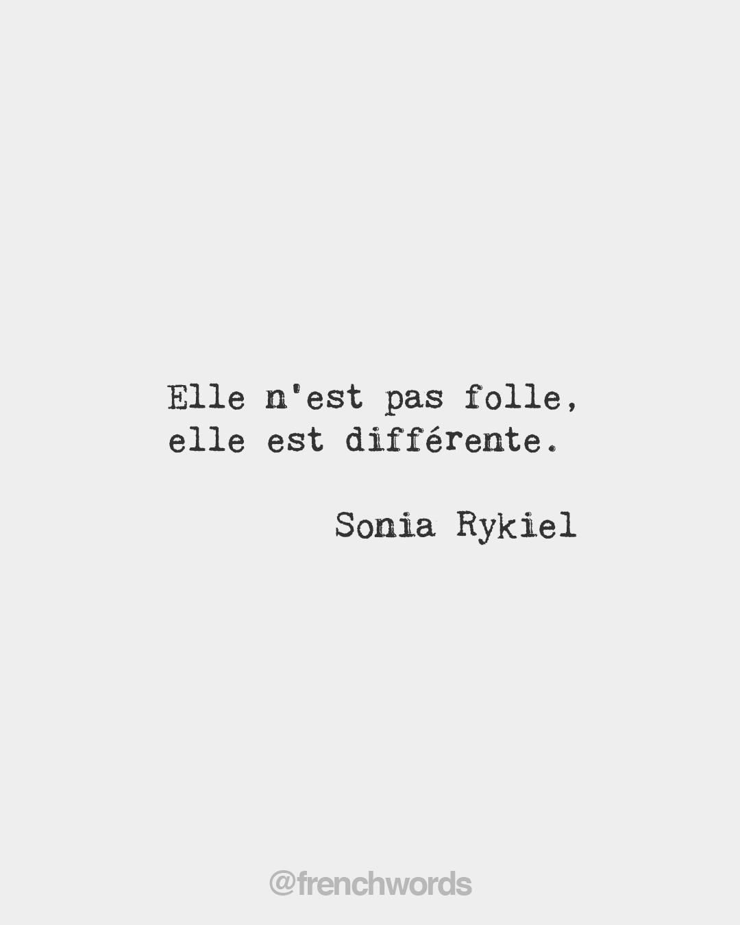 French Words On Instagram She S Not Crazy She S Different Sonia Rykiel French Fashion Designer 1930 2016