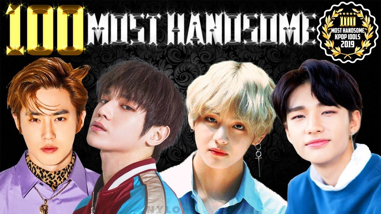 Top 100 Most Handsome Kpop Idols 2019 Kpop Idol Kpop Idol