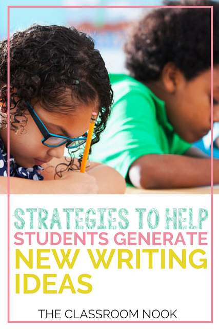 Strategies To Help Students Generate New Ideas During Writer S