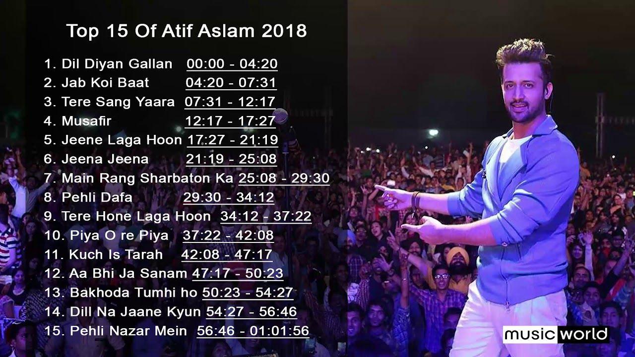Best Of Atif Aslam Top 15 Songs Jukebox 2018 Songs Atif Aslam Best Songs