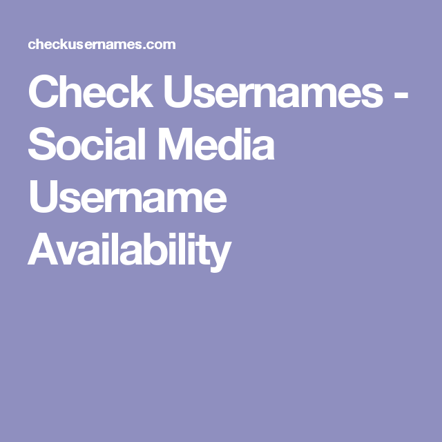 Check Usernames - Social Media Username Availability | Social Media
