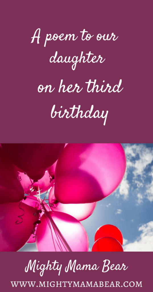 Happy 3rd Birthday A Poem For Our Daughter Birthday Wishes For Daughter Birthday Quotes For Daughter Birthday Quotes