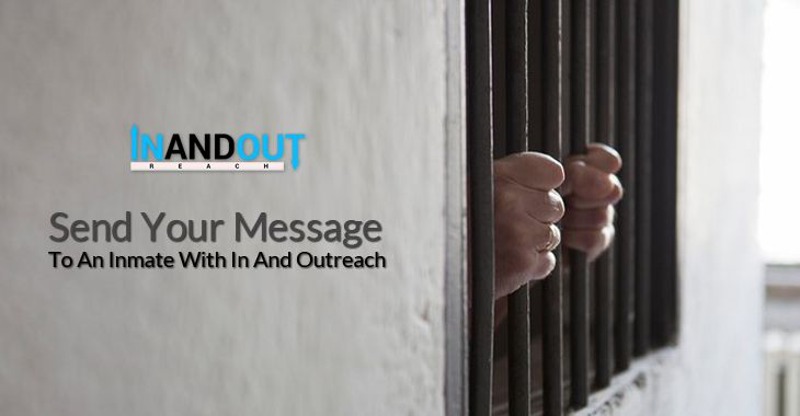 Send Your Message To An Inmate With In And Outreach Your