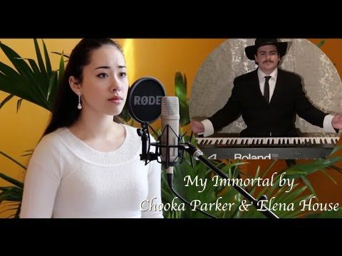 ▷ My Immortal Cover (Evanescence) by Chooka Parker & Elena