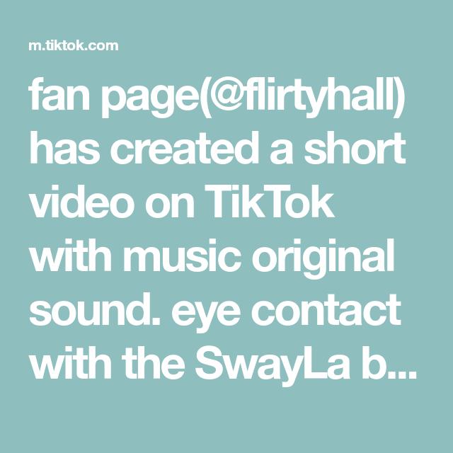 Fan Page Flirtyhall Has Created A Short Video On Tiktok With Music Original Sound Eye Contact With The Swayla Boyz Brycehall Bryc Fan Page Eye Contact Fan