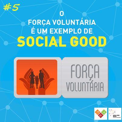 O Força Voluntária é um exemplo de social good!