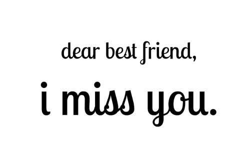 Dear Best Friend I Miss You Quotes Best Friend Miss You Miss