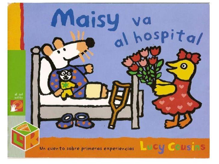 Maisy va al hospital | bibliotecas | Pinterest