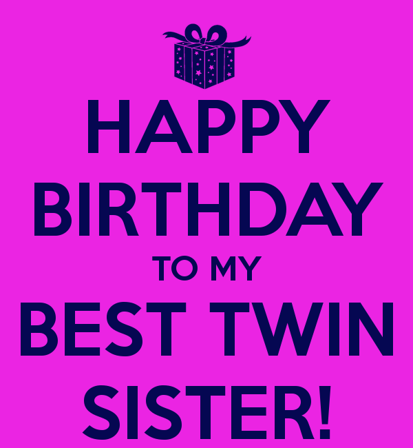Happy Birthday To My Best Twin Sister Poster Favorite Places