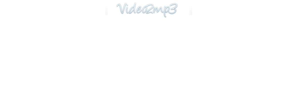 Youtube to converter video2mp3