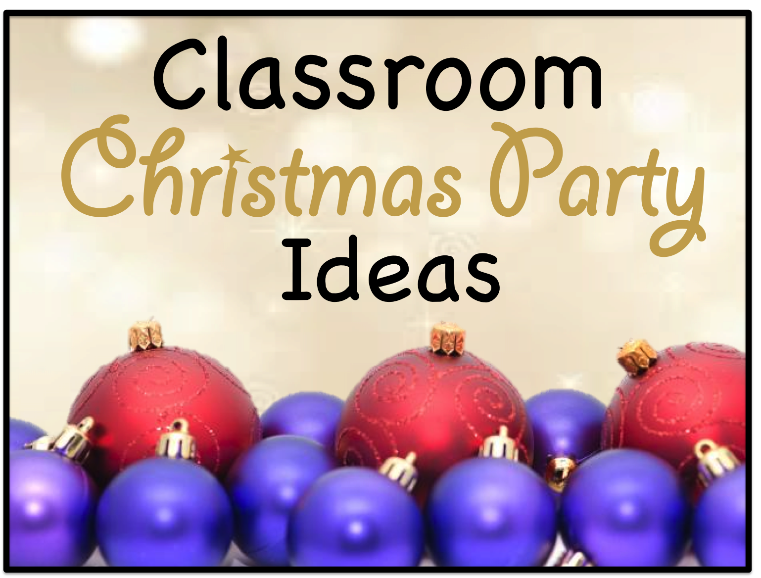 Christmas Party Activities Ideas Part - 40: Class Christmas Party Ideas- These Are Great!