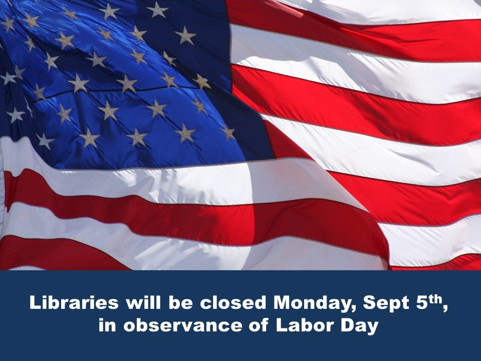 All Yuma County libraries will be closed Mon, Sept 5th, for Labor - resume library