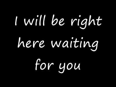 I Will Be Right Here Waiting For You Richard Marx With Lyrics Youtube Right Here Waiting Richard Marx Yours Lyrics