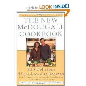 the new mcdougall cookbook 300 delicious lowfat plantbased recipes