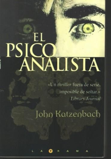 Descargar Libro El Psicoanalista John Katzenbach En Pdf Epub Mobi O Leer Online Le Libros Leer Libros Online Libros En Espanol Libros Para Leer