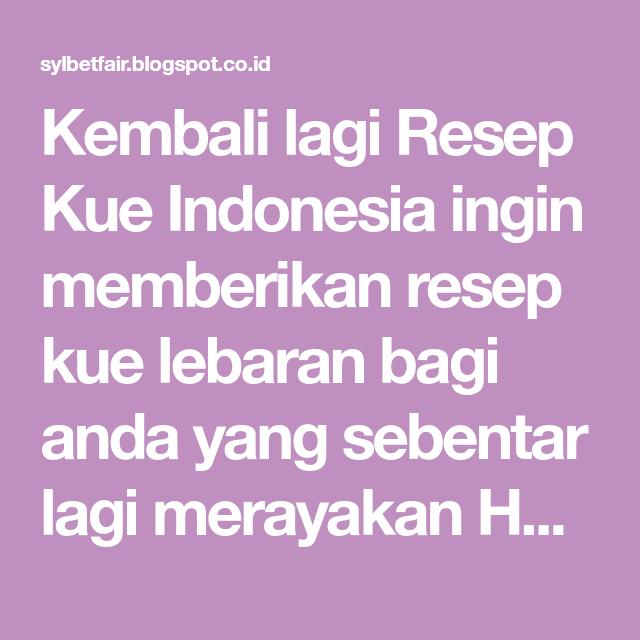 Kembali Lagi Resep Kue Indonesia Ingin Memberikan Resep