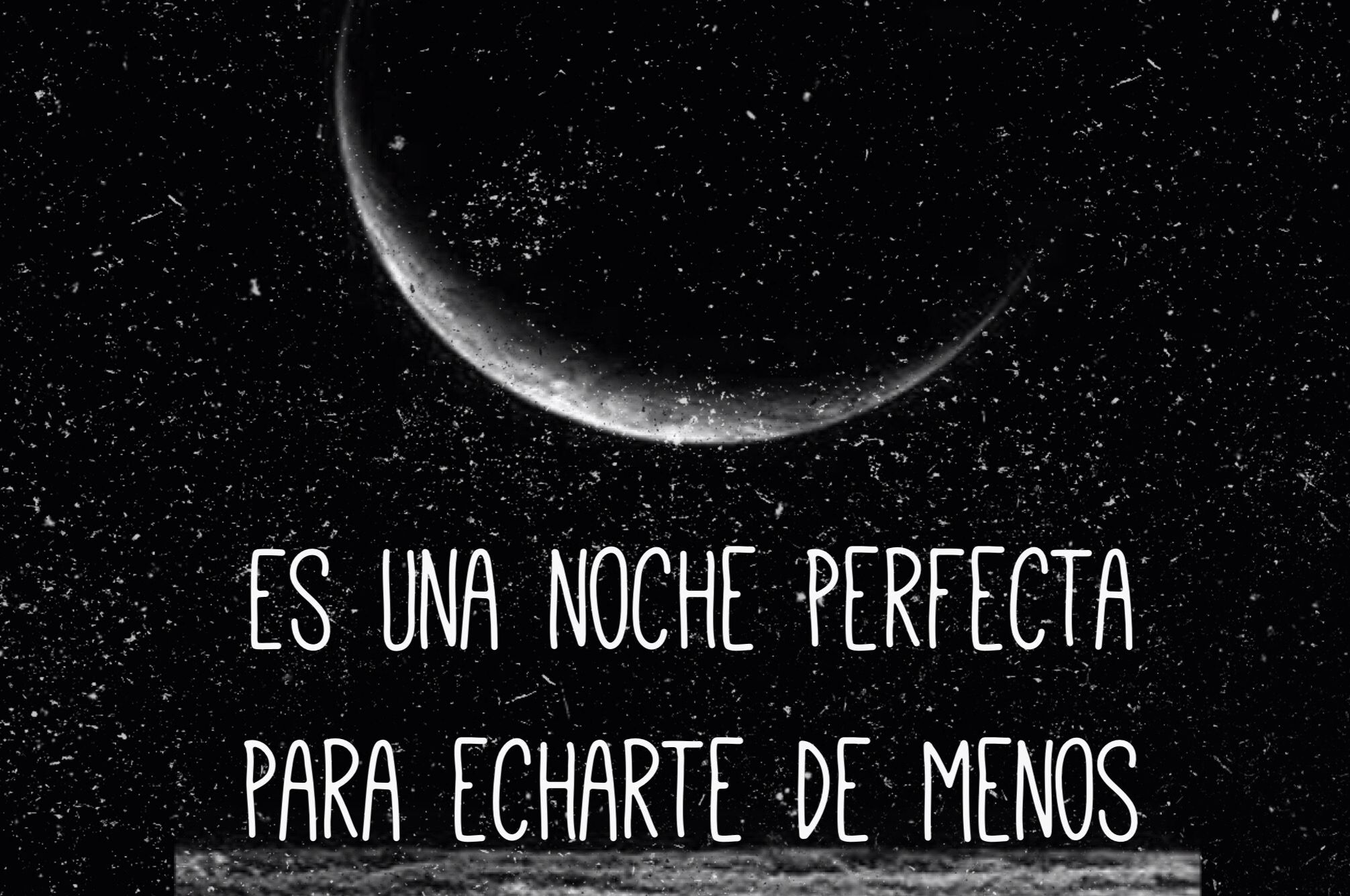 Es Una Noche Perfecta Para Echarte De Menos Frases De