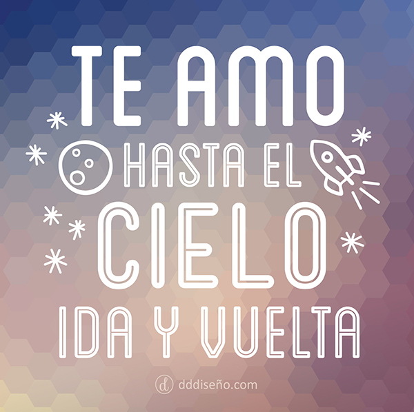 Frase - Te amo hasta el cielo, ida y vuelta ♥ #frase #love