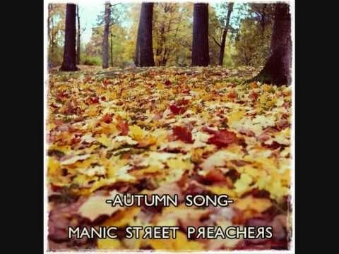 Manic Street Preachers Autumn Song Fall Songs Songs Preacher