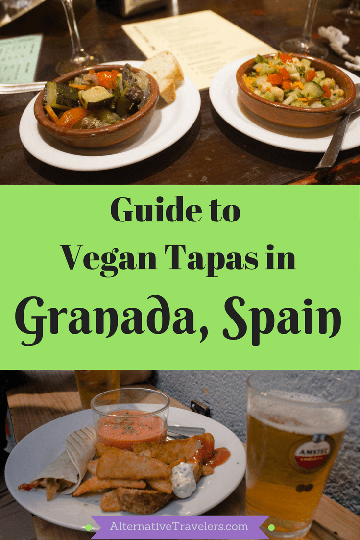 Guide To Vegan Tapas In Granada Alternative Travelers Vegetarian Tapas Tapas Vegan Travel